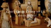 God's Grace Comes to us