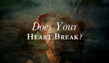 Does Your Heart Break?