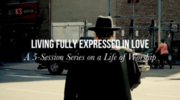Living Fully Expressed In Love Series Trailer