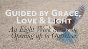 Guided by Grace, Light, and Love