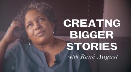 Creating Bigger Stories