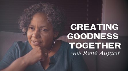 Creating Goodness Together