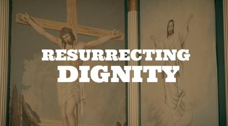 Resurrecting Dignity