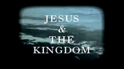 Jesus and The Kingdom
