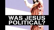 Was Jesus Political?