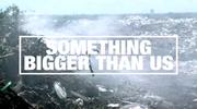 Something Bigger Than Us