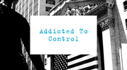 Addicted To Control