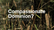 Compassionate Dominion