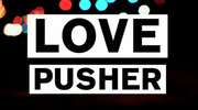 Love Pusher