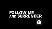 Follow Me And Surrender