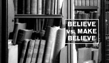 Believe Vs Make Believe