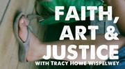 Faith, Art and Justice
