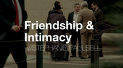 Friendship and Intimacy
