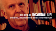 The Risk Of Incarnation