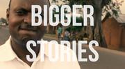 Bigger Stories