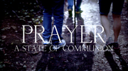 Prayer: A State Of Communion