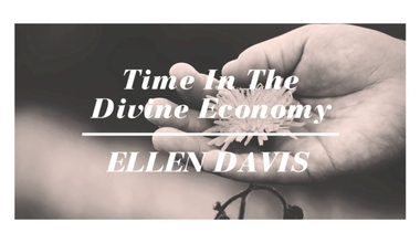 Time In The Divine Economy
